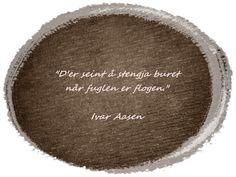 Ivar Aasen kom med mange gullkorn. Slippers, Shoes, Zapatos, Shoes Outlet, Slipper, Shoe, Footwear, Flip Flops, Sandal
