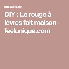 DIY : Le rouge à lèvres fait maison - feelunique.com
