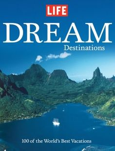 Life: Dream Destinations: 100 of the World's Best Vacations Christmas Destinations, Secluded Beach, This Is A Book, World Of Books, Great Barrier Reef, Future Travel, Life Magazine, Best Vacations, New Tricks