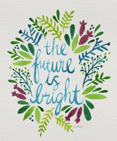The Future is Bright Art Print by Cat Coquillette | Society6