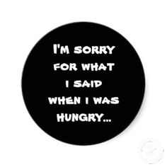 SOLD! - Im sorry for what i said when i was hungry ... sticker