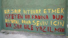 Bir şair intihar etmek isteyen bir kadına 'Dur!' diyordu, daha senin için bir şiir bile yazılmadı. - Cemil Meriç