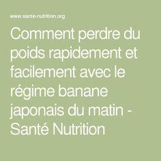 Comment perdre du poids rapidement et facilement avec le régime banane japonais du matin - Santé Nutrition