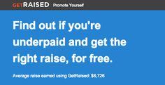 Get Raised shows you when and how to ask for a raise. | 32 Amazingly Useful Websites Every Woman Needs To Bookmark