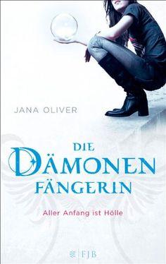 Aller Anfang ist Hölle: Die Dämonenfängerin: Amazon.de: Jana Oliver, Maria Poets: Bücher