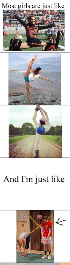 Haha thts me no flexibility cant even touch my toes :P