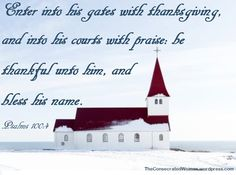 Verse of the Day: Psalms 100:4 Enter into his gates with thanksgiving, and into his courts with praise: be thankful unto him, and bless his name  What a privilege it is to be able to …