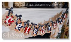 Celebrate Banner for July 4th  Stampin' Up!