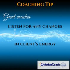 #CoachingTip : Great coaches listen for any changes in client's energy. #CCInstitute #CoachTrainer
