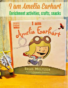 I am Amelia Earhart (by Brad Meltzer) UNIT STUDY SERIES for homeschool or preschool - teacher ideas for snacks, crafts, activities, games and more