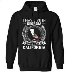 I May Live in Georgia But I Was Made in California-pgincjbpza - #pink sweatshirt #wholesale sweatshirts. ORDER NOW => https://www.sunfrog.com/States/I-May-Live-in-Georgia-But-I-Was-Made-in-California-pgincjbpza-Black-Hoodie.html?id=60505