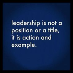 Being a leader isn't just about being the boss it's being an ideal example that people will follow...