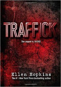 Traffick by Ellen Hopkins  (F HOP v.2)  sequel to TRICKS  NOVEL IN VERSE