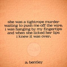 """Tightrope Murder."" #abentley #poetry #poems #poem #quotes #murder #tightrope #relationships #love"