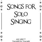 Songs for Solo Singing  This file contains 43 songs for different grade levels that are focused on solo singing.  Additionally, there are two sample activities for solo si...