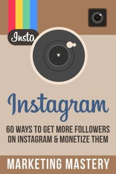 Instagram: 60 Ways To Get More Followers On Instagram & M...