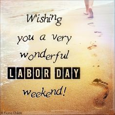 Wishing you a very wonderful Labor Day weekend! ღ Words for Women Daily Quotes, Great Quotes, Awesome Quotes, Labour Weekend, Dont Drink And Drive, Hello Weekend, Motivational Posts, Memorial Day, Wish
