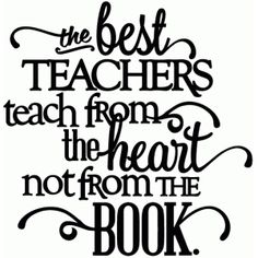 Silhouette Design Store - View Design best teachers teach from the heart - vinyl phrase Silhouette Design, Silhouette Cameo, Silhouette Portrait, Teaching Quotes, Education Quotes, Teacher Appreciation Quotes, Best Teacher Quotes, Best Teacher Gifts, Teachers' Day