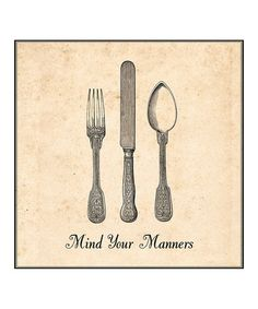 Look what I found on #zulily! 'Mind Your Manners' Print by Heart of the Home #zulilyfinds