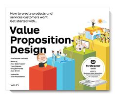 Buy Value Proposition Design by Alexander Osterwalder at Mighty Ape NZ. The authors of the international bestseller Business Model Generation explain how to create value propositions customers can t resist Value Propositio.