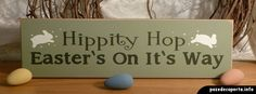 Hippity Hop Easter's On It's Way Painted Wood Primitive Sign Primitive Signs, Painting On Wood, Paste, Wood Ideas, Painted Wood, Spring, Diy, Home Decor, Decoration Home