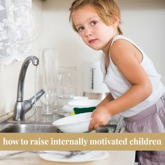 Today we are going to talk about raising internally motivated children. Wouldn't it be incredibly awesome if kids did everything without being asked?