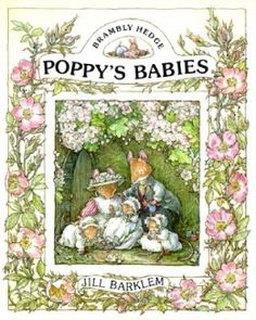 Poppy's Babies by Jill Barklem Hardcover) Brambly Hedge, Vintage Theme, Vintage Stuff, 2d Art, Book Themes, Classic Books, Book Illustration, Botanical Art, Hedges