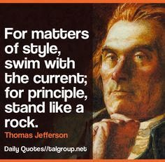 Career Lesson: For matters of style, swim with the current; for principle, stand like a rock. #Leadership #Quote #Integrity #Business #Tech