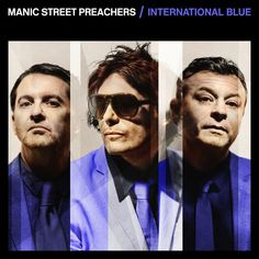 International Blue, a song by Manic Street Preachers on Spotify Sony, New Music Releases, Songs 2017, Good News, Vinyl Records, Pilot, Mens Sunglasses, Pets, Street