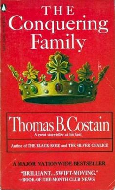 1949 The Conquering Family by Thomas B. Costain