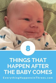 8 Things That Happen After You Have a Baby - Everything Happens in Threes #pregnancy
