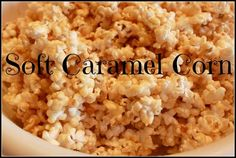 Soft Caramel Popcorn.