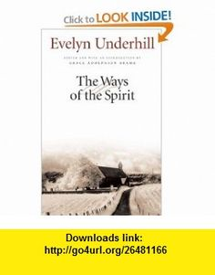 The Ways of the Spirit Evelyn Underhill, Grace Aldophsen Brame , ISBN-10: 0824512324  ,  ,  , tutorials , pdf , ebook , torrent , downloads , rapidshare , filesonic , hotfile , megaupload , fileserve