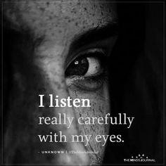 I Listen Really Carefully With My Eyes