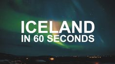 ICELAND IN 60 SECONDS