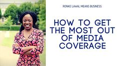 How to Get the Most Out of Media Coverage
