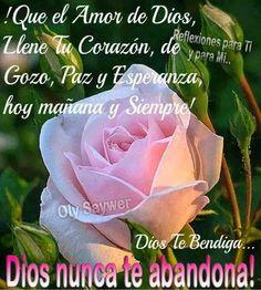 Buenos Deseos para TI y para MÍ: * Que el Amor de Dios llene tu Corazón...