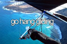 My dream is to go hang gliding