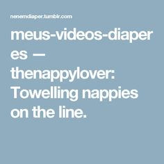 meus-videos-diaperes — thenappylover:   Towelling nappies on the line.
