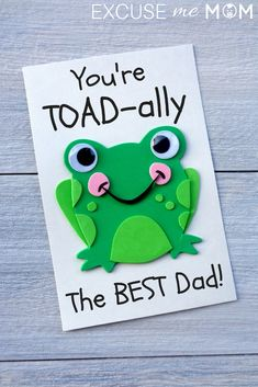 Toad-Ally The Best Father's Day Card for Kids to Make Toad-Ally Die beste Karte zum Vatertag für Kinder Homemade Fathers Day Gifts, Diy Father's Day Gifts, Fathers Day Presents, Father's Day Diy, Happy Fathers Day, Good Fathers Day Gifts, Homemade Gifts, Mothers Day Gifts From Daughter, Mothers Day Crafts For Kids
