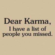 Dear Karma, oh dear dear Karma...hahaaaa....