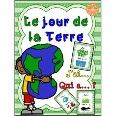 Le jour de la Terre - jeu j'ai qui a Core French, French Class, Spring Activities, Activities For Kids, French Worksheets, Earth Day Crafts, French Resources, French Immersion, Teaching French