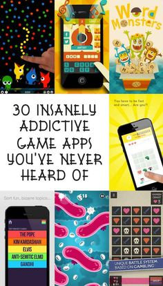 30 Insanely Addictive Game Apps You've Never Heard Of