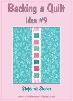 Backing a Quilt Idea #9 - Stepping Stones