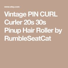 Vintage PIN CURL Curler 20s 30s Pinup Hair Roller by RumbleSeatCat