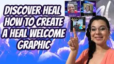 Discover Heal - Part 9 How To Create A Heal Welcome Graphic