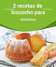 2 recetas de bizcocho para diabéticos El bizcocho es una de las recetas más básicas que existen en repostería. Además de tomarlo como postre, puede ser la base de muchas recetas de tartas.