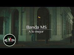 Banda Sinaloense MS de Sergio Lizárraga - A lo mejor (Video Oficial) - YouTube