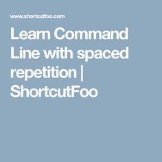 Learn Command Line with spaced repetition | ShortcutFoo