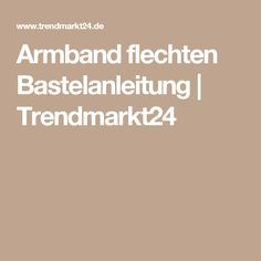 Armband flechten Bastelanleitung | Trendmarkt24